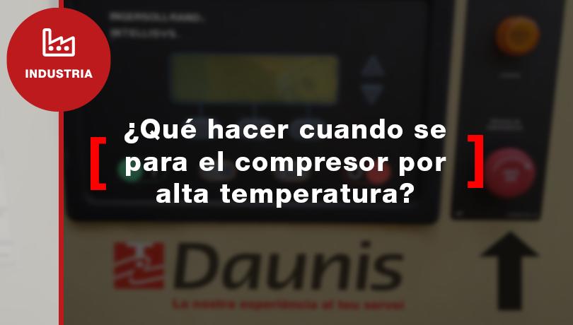 ¿Qué hacer cuando se para el compresor por alta temperatura?
