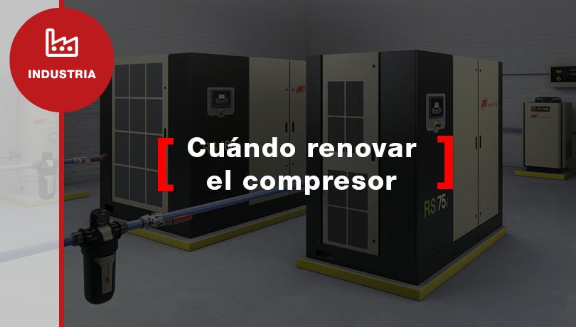Cómo saber si necesitas renovar tus compresores de aire comprimido